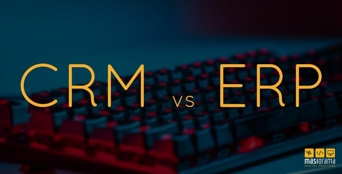 CRM vs ERP - Masiorama Digital Creations